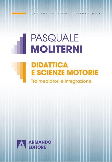 Didattica E Scienze Motorie Tra Mediatori E Integrazione Moliterni Pasquale Ebook Epub Con Light Drm Ibs