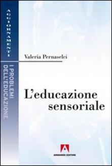 L' educazione sensoriale - Valeria Pernaselci - copertina