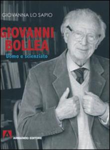 Giovanni Bollea. Uomo e scienziato - Giovanna Lo Sapio - copertina