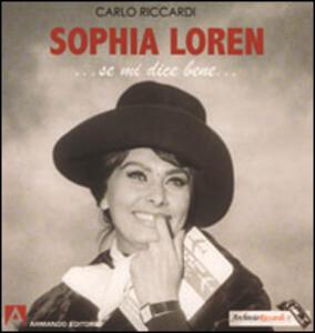 Sophia Loren... Se mi dice bene...
