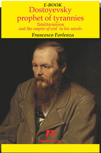 Dostoyevsky prophet of the tyrannies