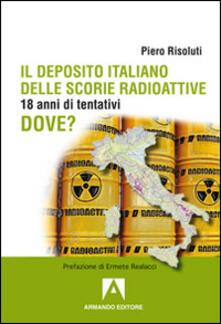 Il deposito italiano delle scorie italiane. 18 anni di tentativi.pdf