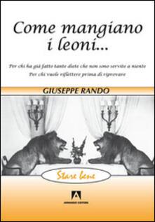 Come mangiano i leoni...  - Giuseppe Rando - copertina