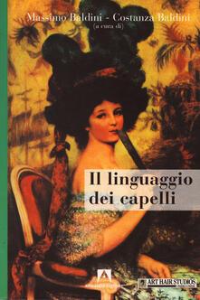 Il linguaggio dei capelli - Costanza Baldini,Massimo Baldini - ebook