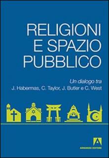Religioni e spazio pubblico. Un dialogo tra J. Habermas, C. Taylor, J. Butler e C. West.pdf