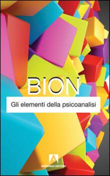 Gli elementi della psicoanalisi - Wilfred R. Bion - copertina