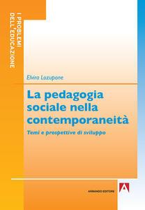 La pedagogia sociale nella contemporaneità. Temi e prospettive di sviluppo