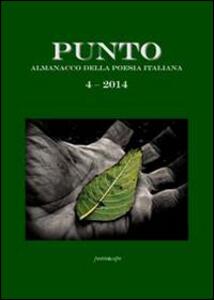 Punto. Almanacco della poesia italiana (2014). Vol. 4