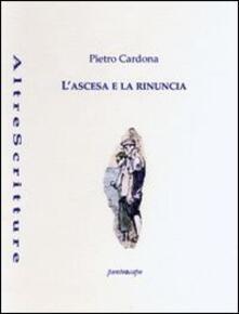 L' ascesa e la rinuncia - Pietro Cardona - copertina