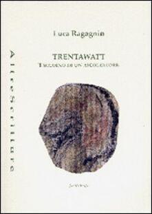 TrentaWatt - Luca Ragagnin - copertina