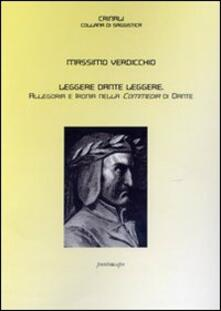 Leggere Dante leggere. Allegoria e ironia nella Commedia di Dante - Massimo Verdicchio - copertina