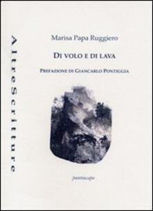 Di volo e di lava - Marisa Papa Ruggiero - copertina