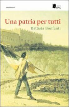 Una patria per tutti - Battista Bonfanti - copertina