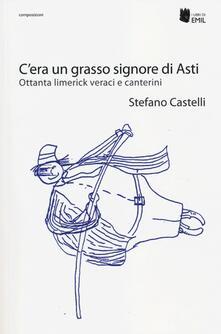 C'era un grasso signore di Asti. Ottanta limerick veraci e canterini - Stefano Castelli - copertina