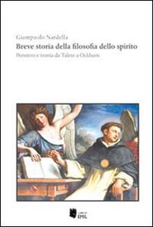 Breve storia della filosofia dello spirito. Pensiero e ironia da Talete a Ockham - Giampaolo Nardella - copertina