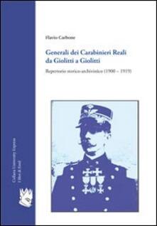 Generali dei carabinieri reali da Giolitti a Giolitti. Repertorio storico-archivistico (1900-1919) - Flavio Carbone - copertina