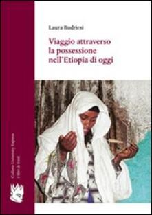Viaggio attraverso la possessione nell'Etiopia di oggi - Laura Budriesi - copertina