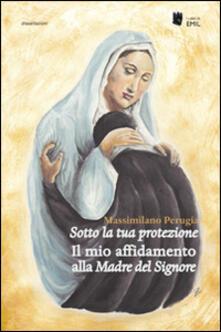 Sotto la tua protezione - Massimiliano Perugia - copertina