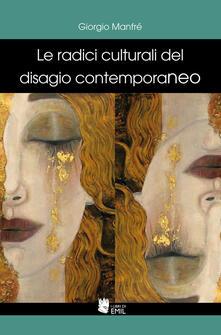 Le radici culturali del disagio contemporaneo - Giorgio Manfré - copertina