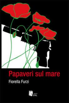 Papaveri sul mare - Fiorella Furzi - copertina