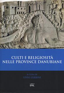 Culti e religiosità nelle province danubiane. Atti del 2º Convegno internazionale (Ferrara, 20-22 novembre 2013) - copertina