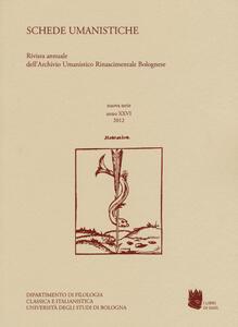Schede umanistiche. Rivista annuale dell'Archivio Umanistico Rinascimentale Bolognese. Vol. 26