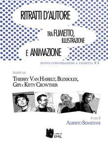 Ritratti d'autore. Tra fumetto, illustrazione e animazione - Alberto Sebastiani - ebook