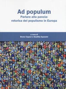 Ad populum. Parlare alla pancia: retorica del populismo in Europa