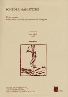 Schede umanistiche. Rivista annuale dell'Archivio Umanistico Rinascimentale Bolognese. Vol. 27 - copertina