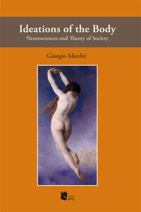 Ideations of the body. Neurosciences and theory of society