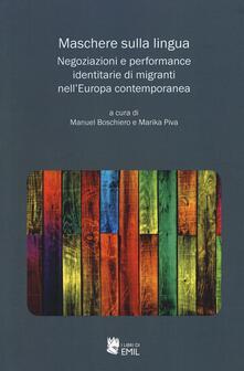 Maschere sulla lingua. Negoziazioni e performance identitarie di migranti nell'Europa contemporanea - copertina