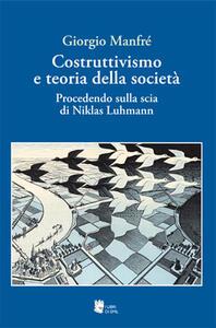 Costruttivismo e teoria della società. Procedendo sulla scia di Niklas Luhmann