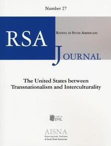 RSA journal. Rivista di studi americani. Vol. 27: United States between transnationalism and interculturality, The. - copertina