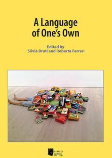 A language of one's own - Silvia Bruti,Roberta Ferrari - copertina