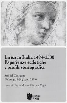 Lirica in Italia 1494-1530. Esperienze ecdotiche e profili storiografici. Atti del Convegno (Friburgo, 8-9 giugno 2016) - copertina