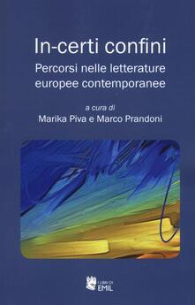 In-certi confini. Percorsi nelle letterature europee contemporanee - copertina