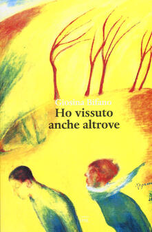 Ho vissuto anche altrove - Giosina Bifano - copertina