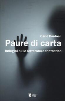 Paure di carta. Indagini sulla letteratura fantastica - Carlo Bordoni - copertina