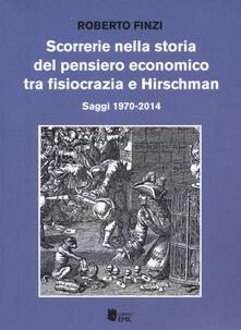 Scorrerie nella storia del pensiero economico tra fisiocrazia e Hirschman. Saggi 1970-2014 - Roberto Finzi - copertina