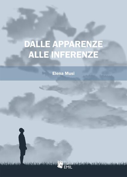 Dalle apparenze alle inferenze - Elena Musi - copertina