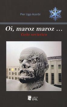 Oi, maroz maroz... Gelo sovietico - P. Ugo Acerbi - copertina