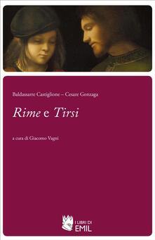 Rime e Tirsi - Baldassarre Castiglione,Cesare Gonzaga,Giacomo Vagni - ebook