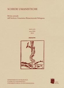 Schede umanistiche. Rivista annuale dellArchivio Umanistico Rinascimentale Bolognese. Vol. 30.pdf