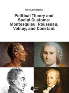 Political theory and social customs: Montesquieu, Rousseau, Volney and Constant