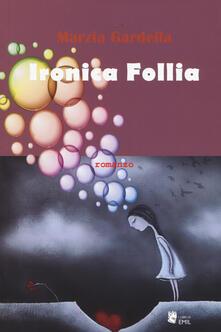 Ironica follia - Marzia Gardella - copertina
