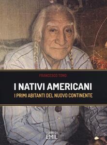 Nativi americani. I primi abitanti del nuovo continente - Francesco Tono - copertina