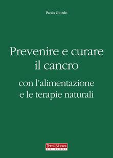 Prevenire e curare il cancro con l'alimentazione e le terapie naturali - Paolo Giordo - copertina