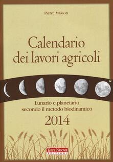 Rallydeicolliscaligeri.it Calendario dei lavori agricoli 2014. Lunario e planetario secondo il metodo biodinamico Image