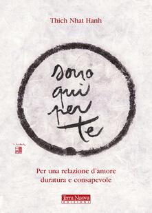 Sono qui per te. Per una relazione d'amore duratura e consapevole - Thich Nhat Hanh - copertina