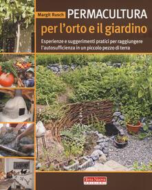 Nicocaradonna.it Permacultura per l'orto e il giardino. Esperienze e suggerimenti pratici per raggiungere l'autosufficienza in un piccolo pezzo di terra Image